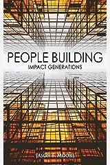 People Building: Impact Generations (Inner Revolution) (Volume 5) Paperback