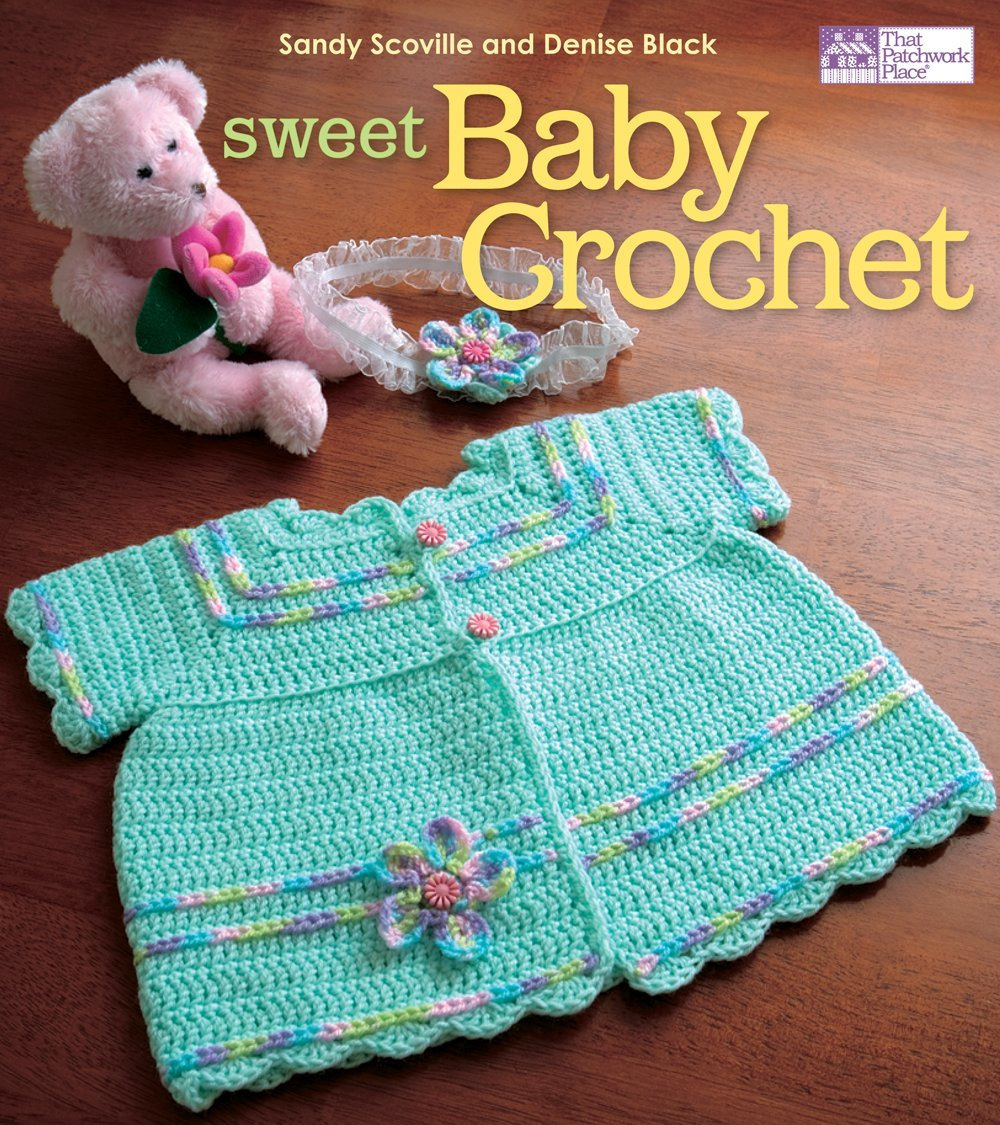 Sweet Baby Crochet Sandy Scoville Denise Black 9781604680331
