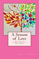 A Season of Love: Our Life in Snowflake Falls Kindle Edition