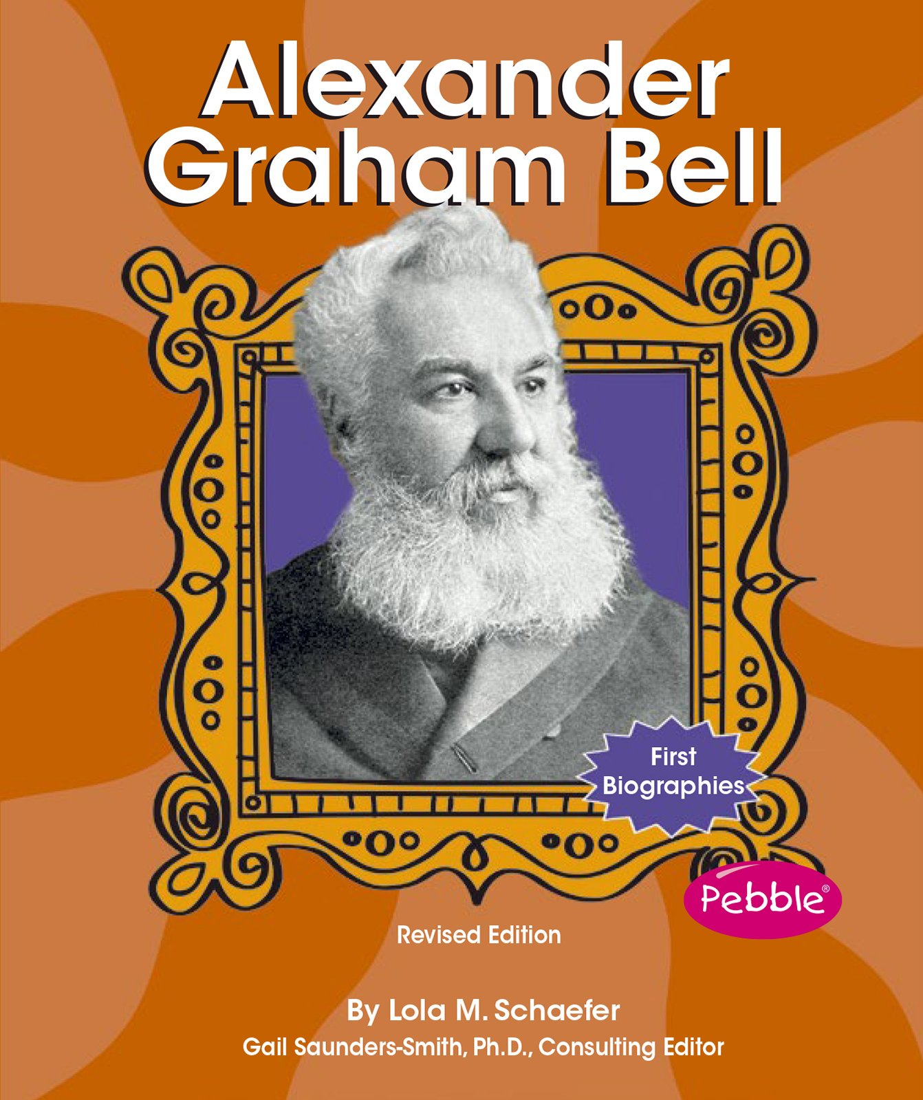 Alexander Graham Bell (First Biographies - Scientists and Inventors)