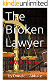 The Broken Lawyer: A Legal Thriller