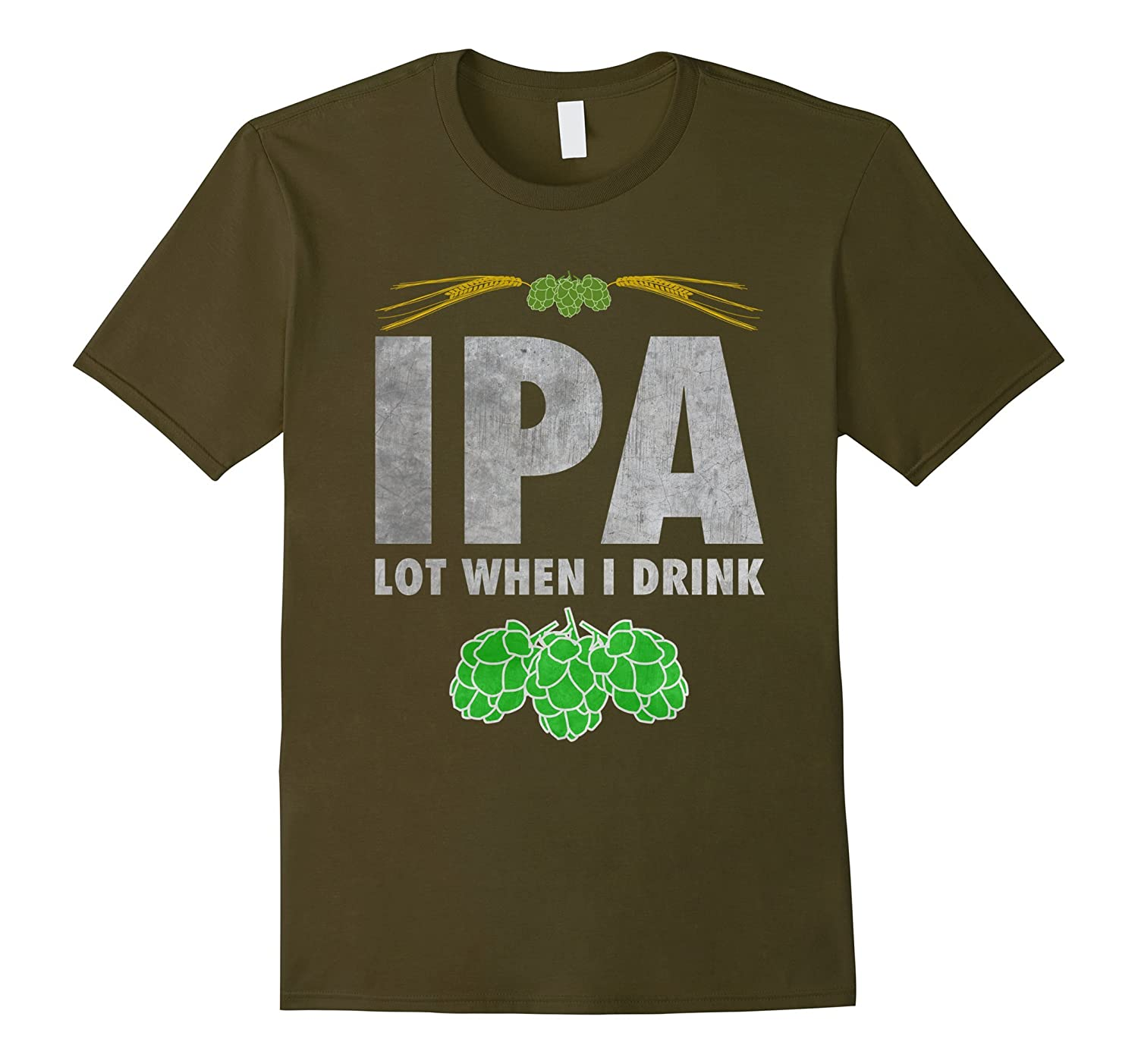 Ipa lot when i drink t shirt funny craft beer lover gift for Funny craft beer shirts