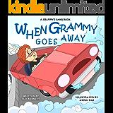 When Grammy Goes Away (Grammy's Gang Book 6)