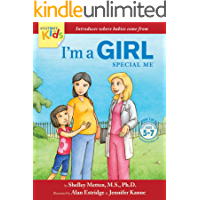 I'm a Girl, Special Me (For Ages 5 to 7): Anatomy For Kids Book Introduces Girl Anatomy And Where Babies Come From (I'm a Girl Series)