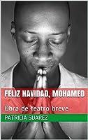 FELIZ NAVIDAD MOHAMED: Obra De Teatro