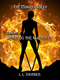 Running the Gauntlet: The Missing Shield, Episode 4 - A New Epic High Fantasy Series For Adults