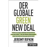 Der globale Green New Deal: Warum die fossil befeuerte Zivilisation um 2028 kollabiert – und ein kühner ökonomischer Plan das Leben auf der Erde retten kann