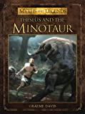 Theseus and the Minotaur (Myths and Legends, Band 12)