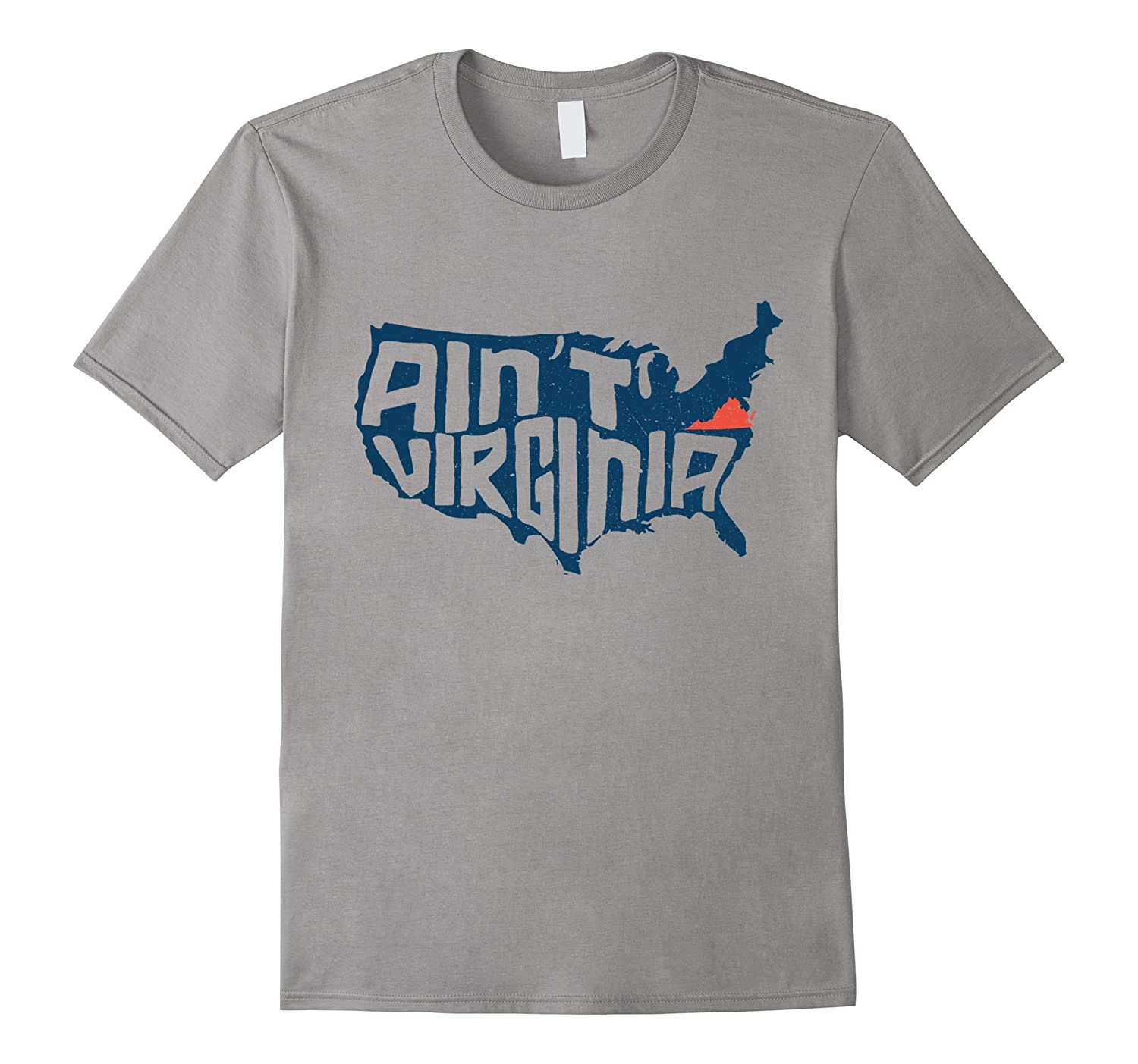 Ain't Virginia Home Southern Born State Pride T-Shirt