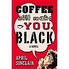 Coffee Will Make You Black: A Novel (Stevie Stevenson)