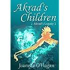 Akrad's Children: a YA epic fantasy (Akrad's Legacy series Book 1)
