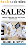 Sales: A Beginners Guide to Master Simple Sales Techniques and Increase Sales (sales, best tips, sales tools, sales strategy, close the deal, business ... sales tools Book 1) (English Edition)