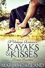 Kayaks and Kisses: A Romance Renovation Novel (Vintage Romance)