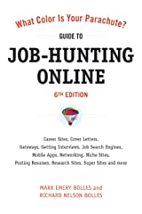 What Color Is Your Parachute? Guide to Job-Hunting Online, Sixth Edition: Blogging, Career Sites, Gateways, Getting Interviews, Job Boards, Job Search ... Your Parachute Guide to Job Hunting Online) Kindle Edition