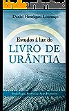 Estudos com o Livro de Urântia debaixo do braço: Simbologia, profecia e ação histórica