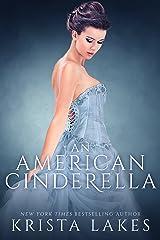 An American Cinderella: A Royal Love Story Kindle Edition