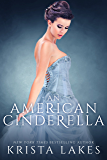 An American Cinderella: A Royal Love Story