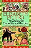 The Snake, the Crocodile and the Dog (Amelia Peabody)