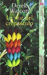La voz del crepusculo / The voice of twilight (Alianza Literaria) (Spanish Edition