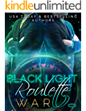 Black Light: Roulette War (Black Light Series Book 16)