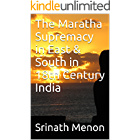 The Maratha Supremacy in East & South in 18th Century India