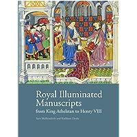 Royal Illuminated Manuscripts: From King Athelstan to Henry VIII