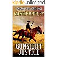 A Classic Western Novel: Gunsight Justice: Book One of the Peacemaker Trail Western Series (Peacemaker Trail Series 1)