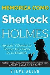 Memoriza como Sherlock Holmes – Aprende la técnica del palacio de la memoria: Técnica probada para memorizar cualquier cosa. No podrás olvidar, aunque ... del pensamiento) (Spanish Edition) Kindle Edition