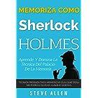 Memoriza como Sherlock Holmes – Aprende la técnica del palacio de la memoria: Técnica probada para memorizar cualquier cosa.