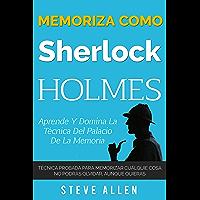 Memoriza como Sherlock Holmes – Aprende la técnica del palacio de la memoria: Técnica probada para memorizar cualquier…