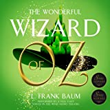 The Wonderful Wizard of Oz (Voices in the Wind Full Cast Audio Theatre)