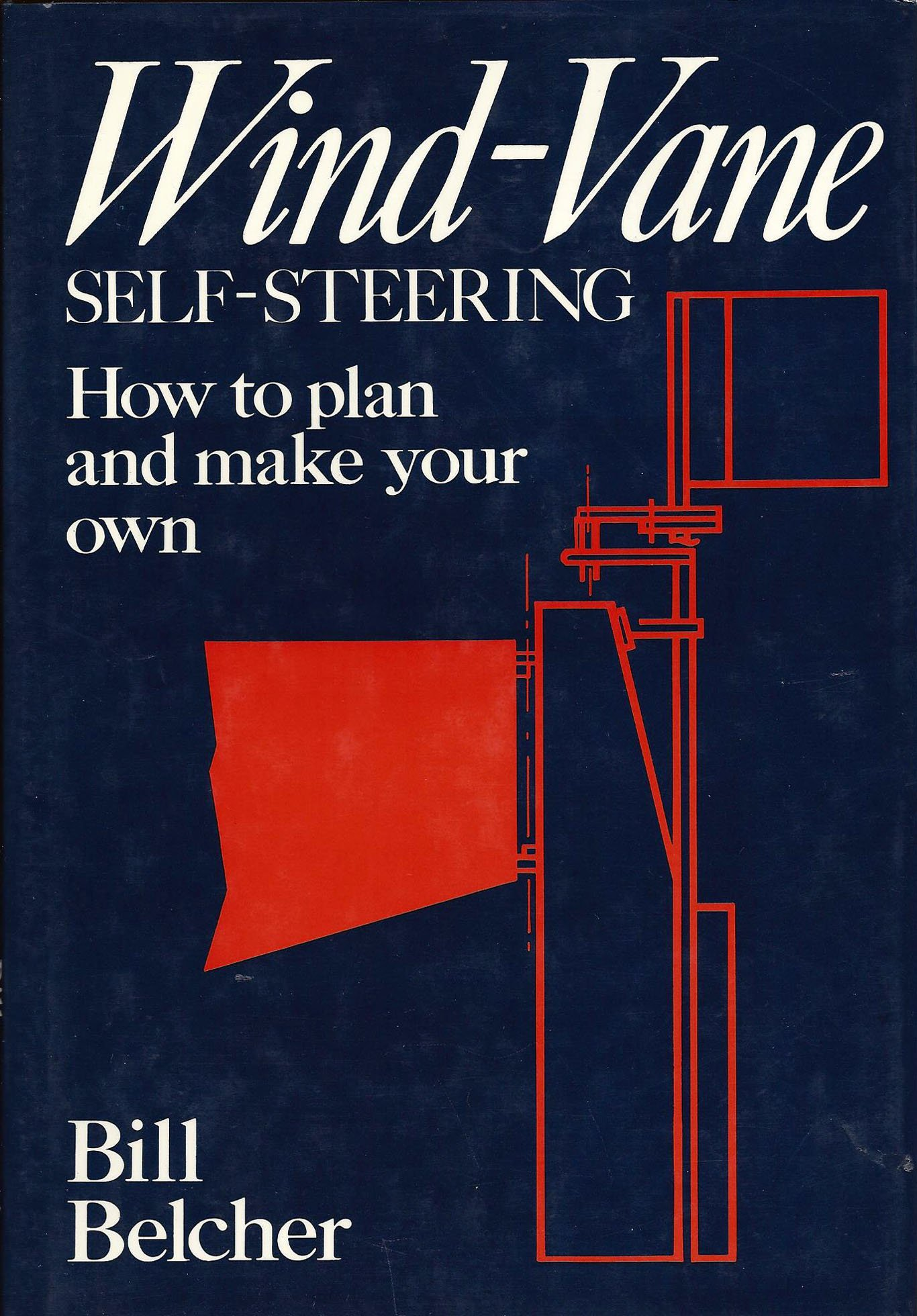 wind vane self steering how to plan and make your own belcher bill