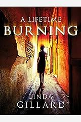 A LIFETIME BURNING Kindle Edition