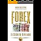 FOREX El Secreto Revelado: Todo lo que usted necesita SABER para tener ÉXITO como Trader e Inversionista.