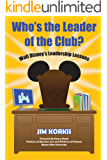 Who's the Leader of the Club?: Walt Disney's Leadership Lessons