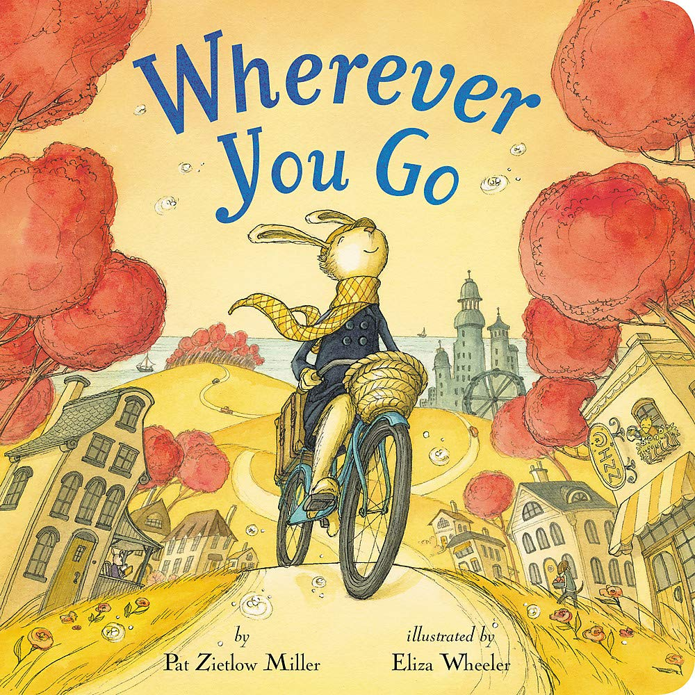 Wherever You Go: Miller, Pat Zietlow, Wheeler, Eliza ...