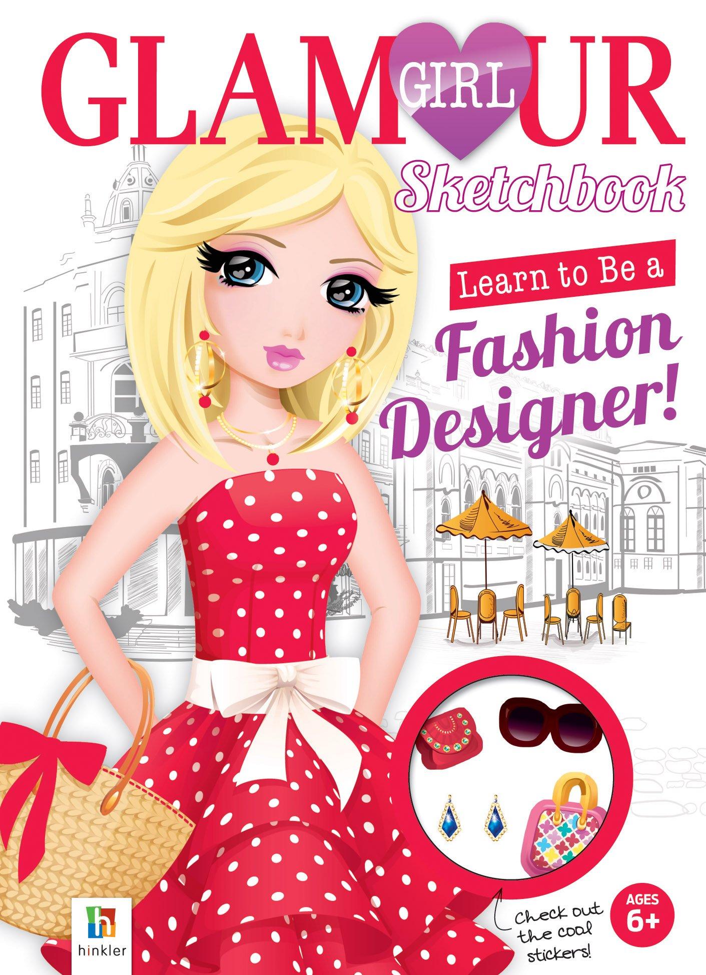 Learn To Be A Fashion Designer Sketchbook Glamour Glamour Girl Hinkler Books 9781743527641 Amazon Com Books