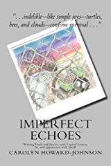 Imperfect Echoes: Writing Truth and Justice with Capital Letters, lie and oppression with Small Kindle Edition