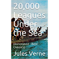 20,000 Leagues Under the Sea: (Annotated : Best Classics) (English Edition)