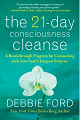 The 21-Day Consciousness Cleanse: A Breakthrough Program for Connecting with Your Soul's Deepest Purpose Kindle Edition