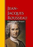 Obras de Jean-Jacques Rousseau: Biblioteca de Grandes Escritores