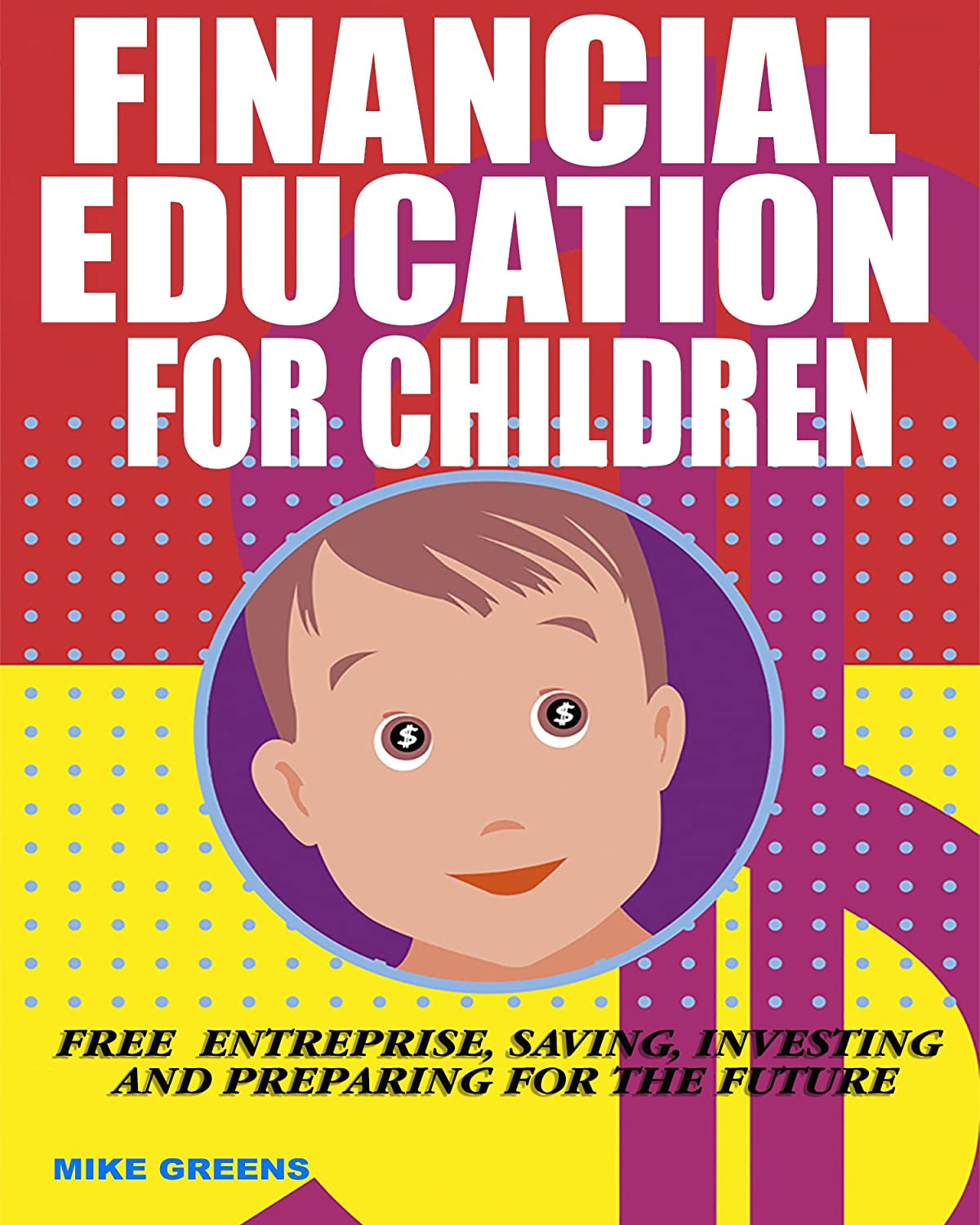 Financial Education for Children: Free Enterprise, Investing and ...