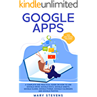 Google Apps: G Suite. A Complete and Practical Guide on How to Use Google Drive, Google Docs, Google Sheets, Google…