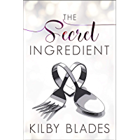 The Secret Ingredient: A Curvy Girl Small Town Culinary Romance (Hot in the Kitchen Book 1)