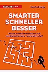 Smarter, schneller, besser: Warum manche Menschen so viel erledigt bekommen – und andere nicht (German Edition) Kindle Edition