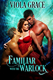 Familiar with the Warlock (Stand Alone Tales Book 14)