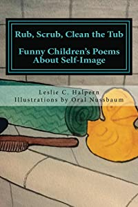 Rub, Scrub, Clean the Tub: Funny Children's Poems About Self-Image