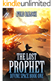 The Lost Prophet (Divine Space Book 1)