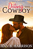 Dating the Cowboy (The Hansen Brothers Book 3)