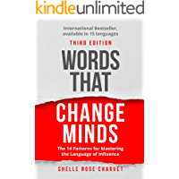 Words That Change Minds: The 14 Patterns for Mastering the Language of Influence